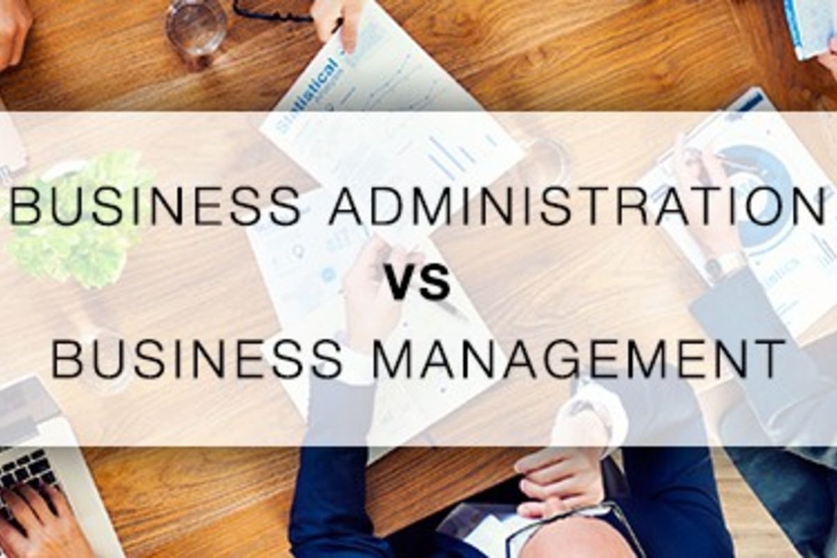 Business Administration or Business Management: Where's the Difference?
