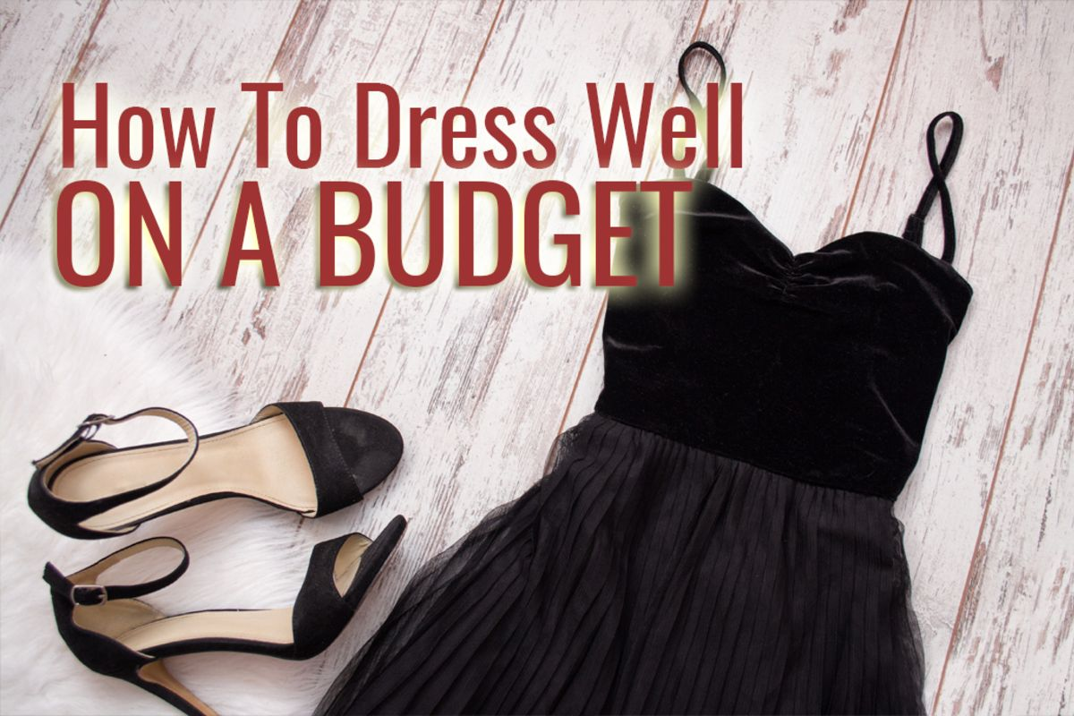 Budget Babe: 8 Pro Tips for How to Dress Well on a Budget