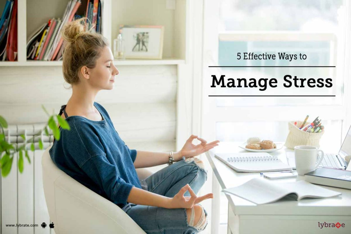 5 effective ways to manage stress